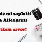 Nejde-mi-zaplatit-zbozi-system-error-na-aliexpress-4