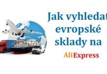 Jak vyhledat Evropsky sklad Aliexpress ceska republika saty triko postovne CR CZ