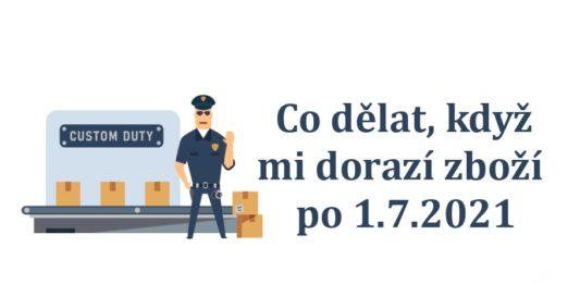 Celni sprava 1.7.2021 dph clo aliexpress cina ceska posta CZ