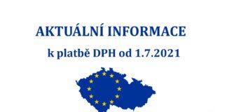 Aktualni informace Celni sprava DPH novela zakona 1.7. 2021 CZ