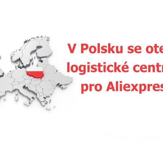 Polsko logisticke centrum sklad Aliexpress evropsky CZ